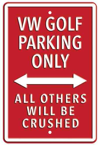 VW Golf Parking Only Red Heavy Duty Steel Outdoor Large Metal Sign 30 x 45cm