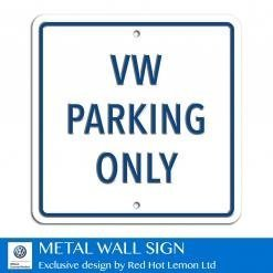 VW Parking Only White Heavy Duty Steel Outdoor Metal Sign 30 x 30cm