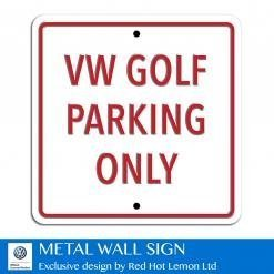 VW Golf Parking Only White Heavy Duty Steel Outdoor Metal Sign 30 x 30cm