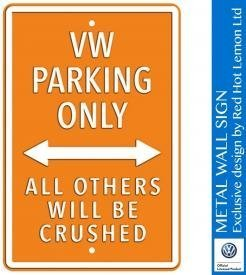 VW Parking Only Orange Heavy Duty Steel Outdoor Large Metal Sign 30 x 45cm