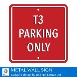VW T3 Parking Only Red Heavy Duty Steel Outdoor Metal Sign 30 x 30cm