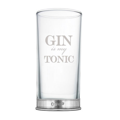 English Pewter Company Gin Is My Tonic Single Tall Glass